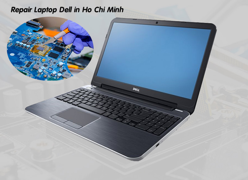 Dell laptop repair center in Ho Chi Minh City